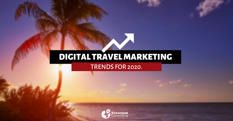 digital travel marketing trends 2020