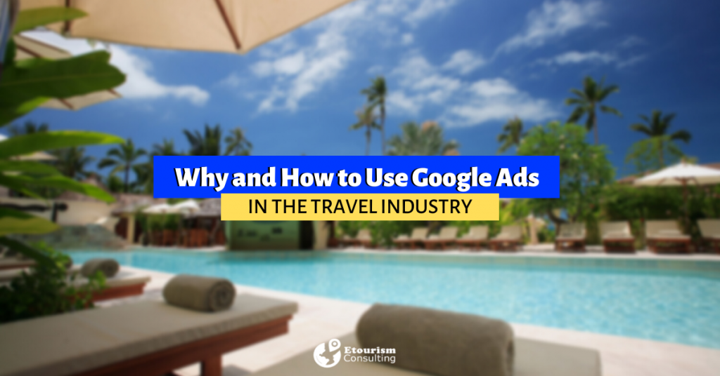 GOOGLE ADS IN TRAVEL INDUSTRY