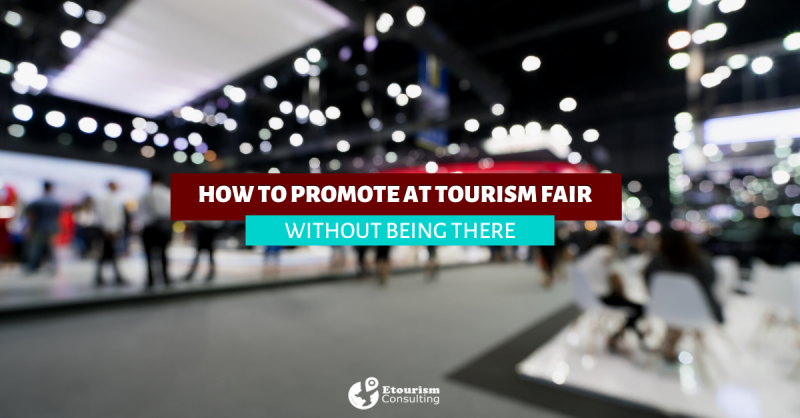 HOW TO PROMOTE AT TOURISM FAIR